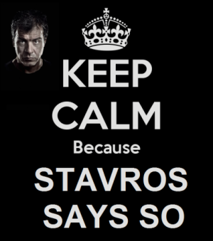 keep-calm-because-STAVROS SAYS SO